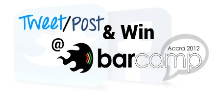 Barcamp Ghana 'Tweet/Post & Win' Competition